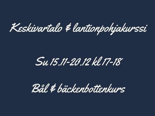 6x Keskivartalo & lantionpohjakurssi / Bål & bäckenbottenkurs Su 15.11-20.12 kl 17-18