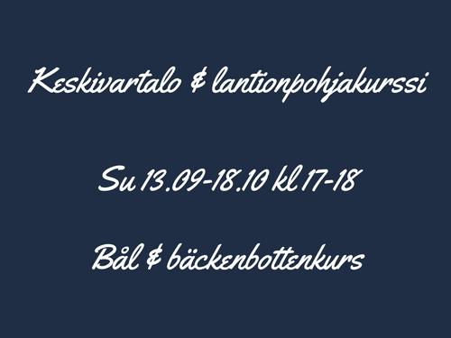 6x Keskivartalo & lantionpohjakurssi / Bål & bäckenbottenkurs Su 13.9-18.10 klo 17-18