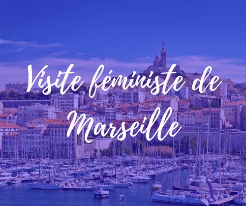 Visite féministe de Marseille (16,5€-19,5€)
