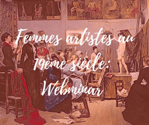 Les femmes artistes au 19ème siècle | 14 juin | webinar (4,9€)