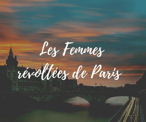 Les femmes révoltées de Paris: visite historique (16.5€-19.5€)
