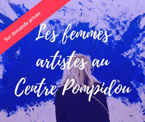Les femmes artistes au Centre Pompidou (disponible uniquement sur demande privée)