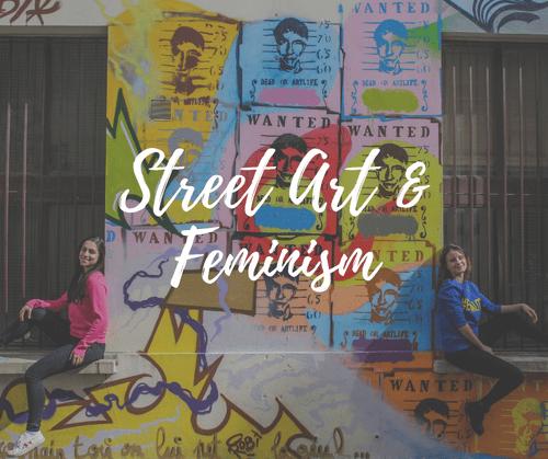 Street Art & Feminism (16€-22€)