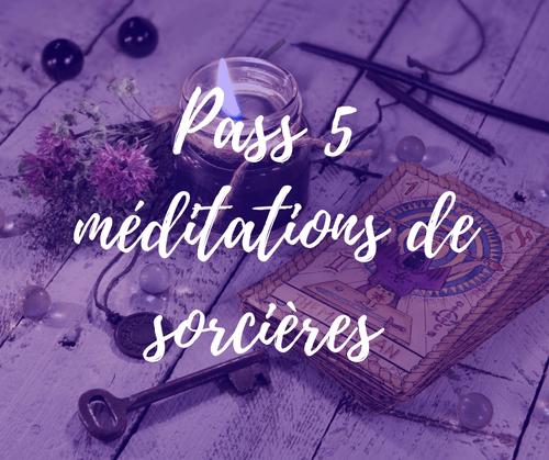 BON CADEAU : Pass 5 méditations de sorcières en ligne (35€)