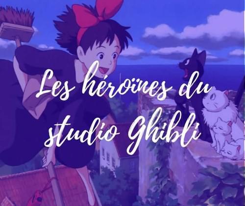 Les héroïnes du studio Ghibli | 17 septembre | webinar (5.9€)