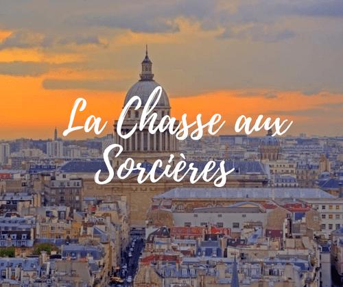 La chasse aux sorcières: les femmes puissantes de Paris (16.5€-19.5€)