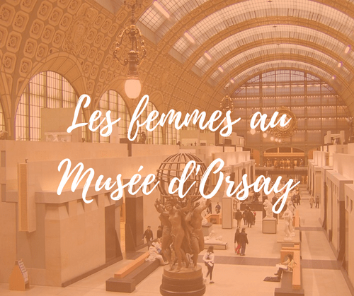 Les femmes au musée d'Orsay (29€)