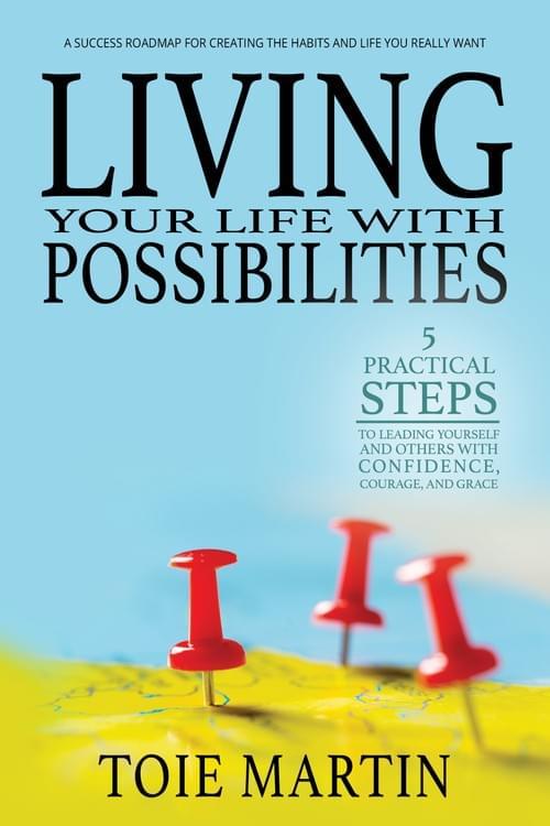 LIVING YOUR LIFE WITH POSSIBILITIES