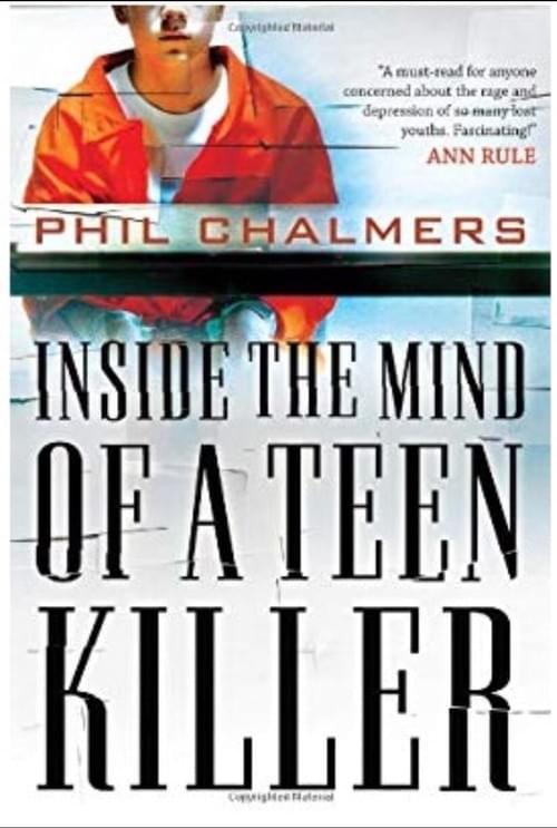 Inside The Mind of a Teen Killer Book