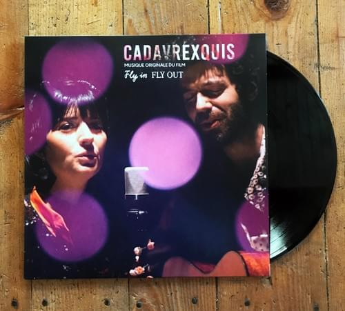 Original soundtrack of the film FLY IN FLY OUT - CADAVRE EXQUIS (Vinyl)