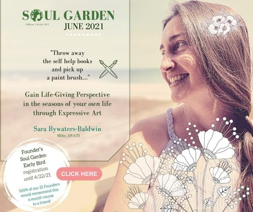 Soul Garden - 6 month Series w/ Weekly Support from Sara, ($997): June 2021, E Course