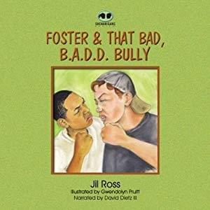 DD - Foster and that bad, BAAD Bully by Jil Ross