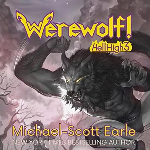 DD - Werewolf: Hell High 3 by Michael Scott Earle