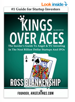 """Kings Over Aces: The Insider's Guide to Angel and VC Investing"" by Ross D. Blankenship"