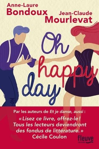 Oh Happy Day - A-L Bondoux et J-C Mourlevat