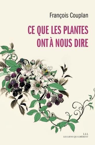 Ce que les plantes ont à nous dire - François Couplan