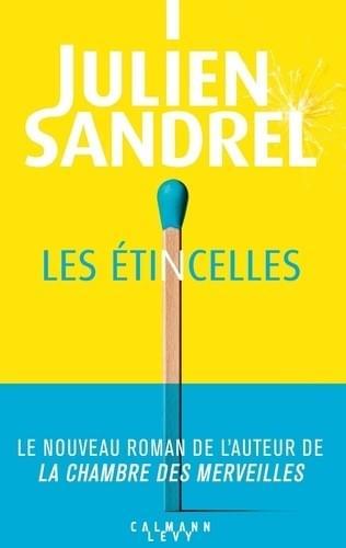 Les étincelles - Julien Sandrel