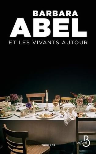 Et les vivants autour - Barbara Abel