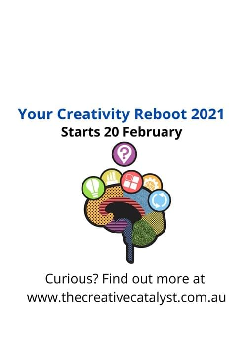 Creativity Reboot 2021 Workshop - New workshop dates to be scheduled in 2021