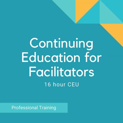 16- Hour Continuing Education Training For Facilitators