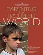 16 Hour Parenting in a Troubled World Facilitator Certification