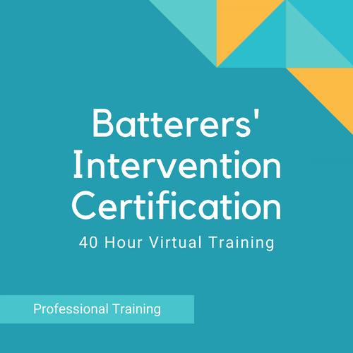 40 Hour Batterers' Intervention (Domestic Violence) Certification