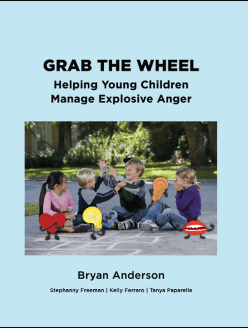 Grab The Wheel: Helping Young Children Manage Explosive Anger