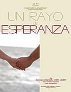 A Ray of Hope (Spanish) Un Rayo de Esperanza