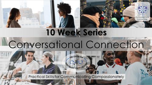 Conversational Connection: Practical Skills, a 10-week journey Mon Oct 18 @12pm PDT (Online)