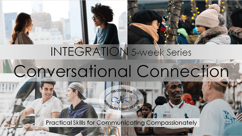 Conversational Connection INTEGRATION 5 weeks Mon Apr 19 @12pm Pacific (Online)