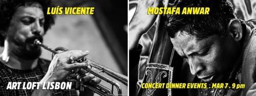 LUÍS VICENTE | MOSTAFA ANWAR in Concert. March 7