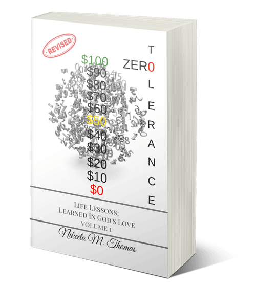 Zero Tolerance: Life Lesson's Learned in God's Love, Volume 1 PAPERBACK (457 pages)