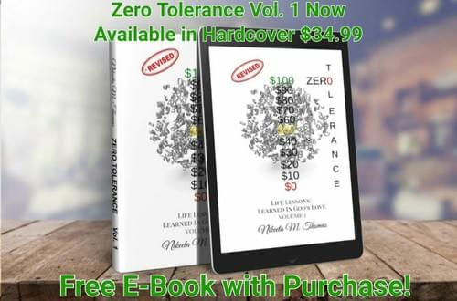 Zero Tolerance: Life Lessons' Learned in God's Love, Volume 1 Hardcover + FREE E-BOOK! (457 pages)