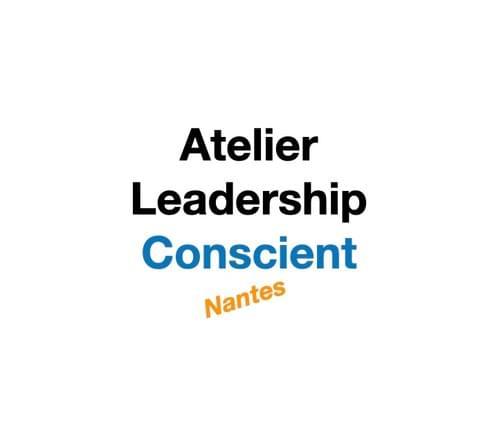 Atelier Leadership Conscient - Nantes 14-15 septembre 2021