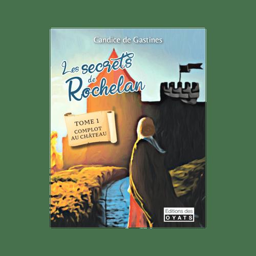Les Secrets de Rochelan - Tome 1