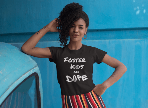 Foster Kids Are Dope Unisex T-Shirt - Every Shirt Buys a Book For A Foster Kid! ** FREE SHIPPING!**