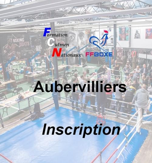 Inscription complète - Session 04 & 05 décembre 2021 - Aubervilliers