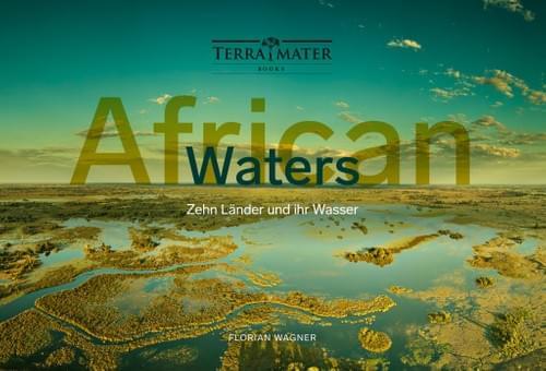 African Waters - Zehn Länder und ihr Wasser