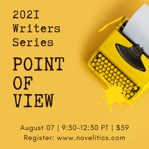 2021 WRITERS SERIES Session 7: Point of View | August 7th, 2021