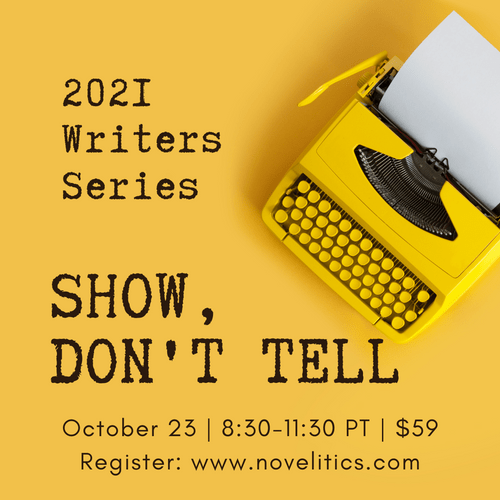 2021 WRITERS SERIES: Show, Don't Tell |Oct 23, 2021