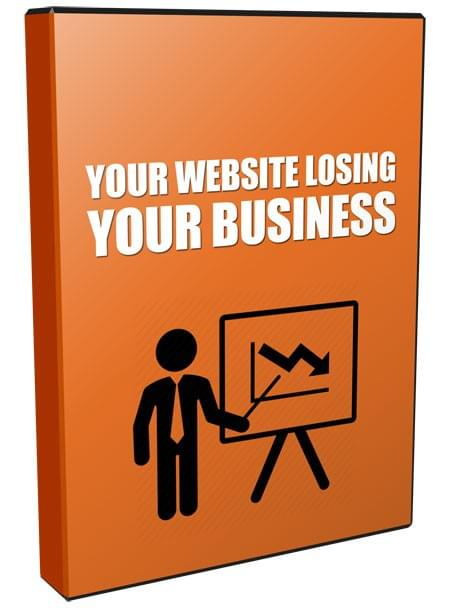 Your Website Losing Your Business