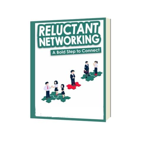 Reluctant Networking  - A Bold Step To Connect