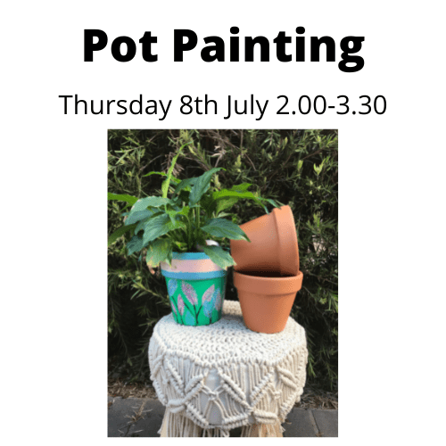 Pot Painting Thursday 8th July 2021 2.00-3.30