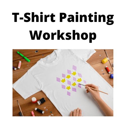 T-Shirt Pinting - Workshop - Friday 9th April 2021 - 1.00 - 3.00