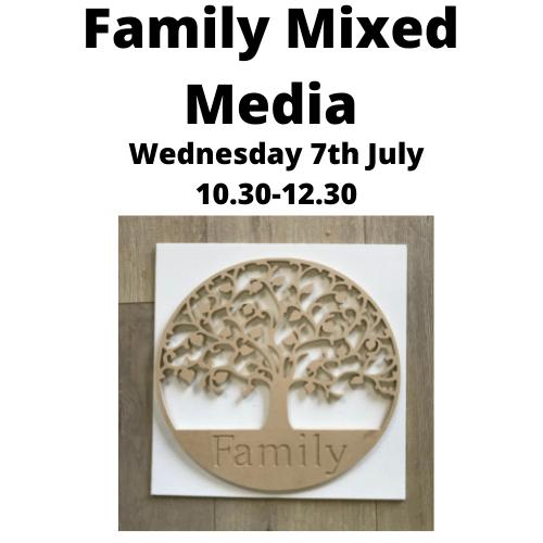 Family Mixed Media - Wednesday 7th July 10.30-12.30
