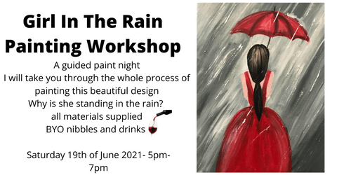 Girl In The Rain Paint Workshop - 19th June 5pm