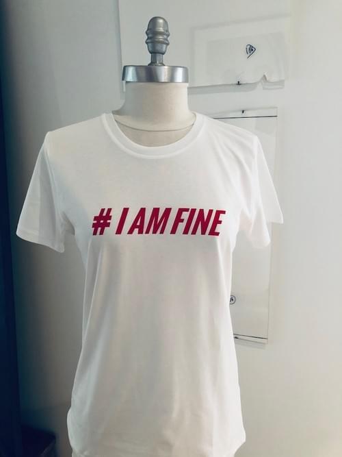 T-Shirt #IAMFINE