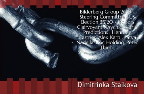 Bilderberg Group 2019 – Steering Committee , US Election 2020 – Donors