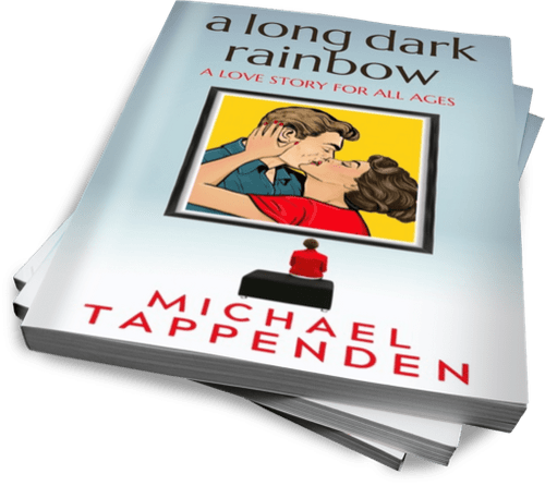 A Long Dark Rainbow: a love story for all ages