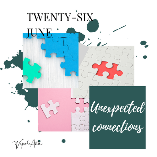 Unexpected Connections 26th June 2020